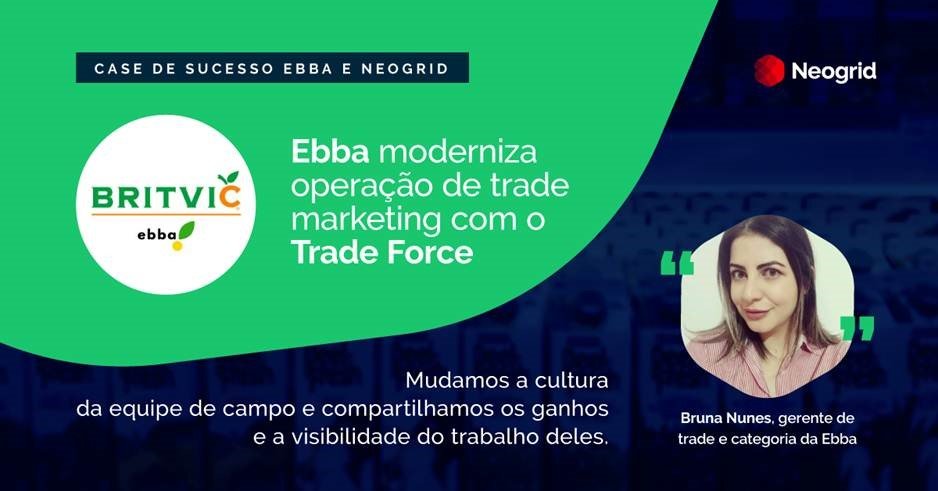 Como a Ebba modernizou a operação de trade marketing com o Trade Force